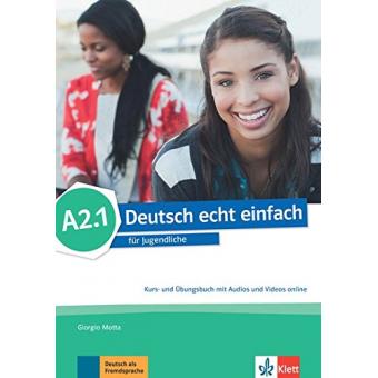Deutsch echt einfach für Jugendliche A2.1 Kurs- und Übungsbuch mit Audios und Videos online