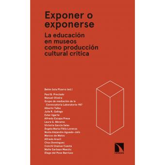Exponer o exponerse. La educación en museos como producción cultural crítica