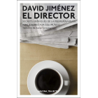 El director. Secrets i intrigues de la premsa narrats per l'exdirector d'El Mundo