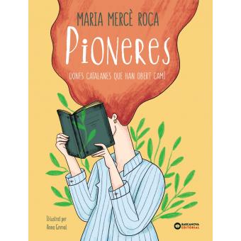 Pioneres. Dones catalanes que han obert camí