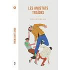 Les amistats traïdes (Premi Sant Jordi 2019)