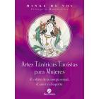 Artes Tántricas Taoístas para Mujeres. El cultivo de la energía sexual, el amor y el espíritu