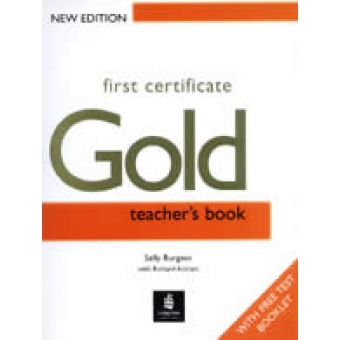 First Certificate Gold. Teacher's book. New edition with free test booklet