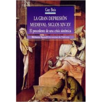 La gran depresión medieval: siglos XIV-XV. El precedente de una crisis sistémica
