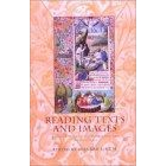 Reading  Texts and Images. Essays on medieval and renaissance art and patronage in honour of Margaret M.Manion