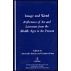 Image and word: reflections on art and literature from the Middle Ages to the present