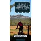 El Vallès Occidental i Oriental en BTT. 75 itineraris orientats amb GPS