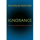 Ignorance (On the wider implications of deficient knowledge)