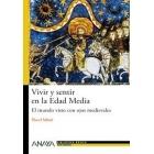 Vivir y sentir en la Edad Media. El mundo visto con ojos medievales