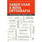Saber Usar a Nova Ortografia. Novo acordo ortográfico / Explicação e exercícios