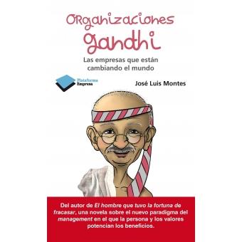 Organizaciones Gandhi. Las empresas que estan cambiando el mundo
