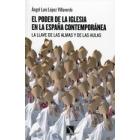 El poder de la Iglesia en la España contemporánea. La llave de las almas y de las aulas