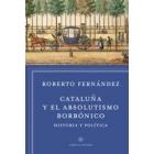 Cataluña y el absolutismo borbónico. Un debate historiográfico