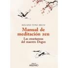 Manual de meditación zen: las enseñanzas del maestro Dogen