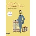El quadern gris. Edició de Narcís Garolera (50è aniversari del gran clàssic de Josep Pla)
