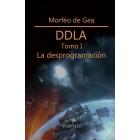 DDLA Tomo I. La desprogramación