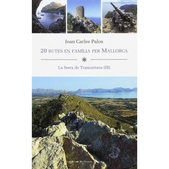 20 rutes en família per Mallorca. La Serra de Tramuntana (III)