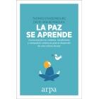 La paz se aprende. Comunicación no violenta, mindfulness y compasión: prácticas para el desarrollo de una cultura de paz
