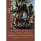 La Corte de Felipe IV (1621-1665). Tomo III. Vol.3: Reconfiguración de la monarquía católica
