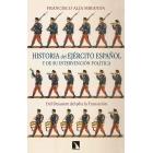 Historia del Ejército español y de su intervención política. Del Desastre del 98 a la Transición
