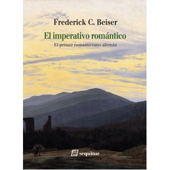 El imperativo romántico: el primer romanticismo alemán