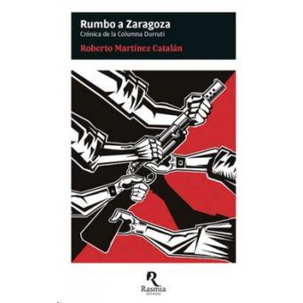 Rumbo a Zaragoza. Crónica de la Columna Durruti