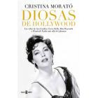 Diosas de Hollywood. Las vidas de Ava Gardner, Grace Kelly, Rita Hayworth y Elizabeth Taylor más allá del glamour
