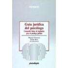 Guía jurídica del psicólogo. Compendio básico de legislación para el psicólogo jurídico