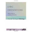 Lyric orientations: Hölderlin, Rilke, and the poetics of community