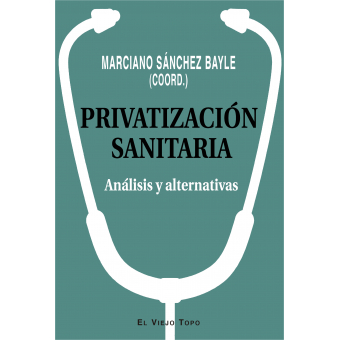 Privatización sanitaria. Análisis y alternativas