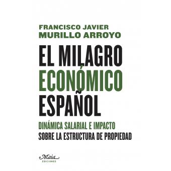 El milagro económico español. Dinámica salarial e impacto sobre la estructura de la propiedad