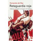 Retaguardia roja. Violencia y revolución en la guerra civil española