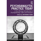 Psychoanalytic Practice Today: A Post-Bionian Introduction to Psychopathology, Affect and Emotions