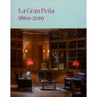 La Gran Peña. 1869-2019. Ciento cincuenta años en la historia de España. Notas de historia, arte y sociedad