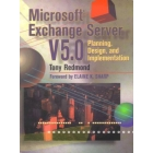 Microsoft exchange server v 5.0. Planing design, and implementation