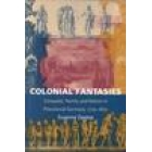 Colonial fantasies. Conquest, family, and nation in precolonial germany,1770-1870
