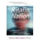 Ritalin nation (Rapid-fire culture and the transformation of human consciousness)