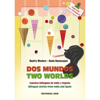 Dos mundos / Two worlds : Cuentos bilingues de India y España / Bilingual stories from India and Spain