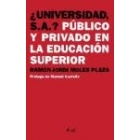 ¿Universidad S.A.? Público y privado en la educación superior