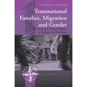 Transnational Families, Migration and Gender: Moroccan and Filipino Women in Bologna and Barcelona