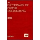 Dictionary of power engineering : German-English