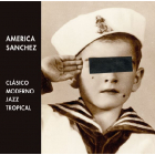 America Sanchez Clásico, moderno, jazz y tropical. Clàssic, modern, jazz y tropical