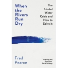 When the rivers run dry. The global water crisi and how to solve it