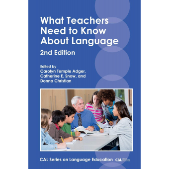What Teachers Need to Know About Language, 2nd Edition (CAL Series on Language Education)