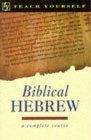 Teach yourself. Biblical Hebrew. A complete course