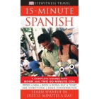 15-Minute Spanish. A complete course with book and 2 Audio CDs