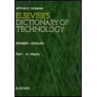 Elsevier's dictionary of technology : Spanish-English = Elsevier diccionario de tecnología : español-inglés (2 vols.)