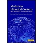 Markets in historical contexts. Ideas and politics in the modern world