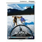 Alaska: Wild and Free. High Beginning Book with Online Access. Level A1+