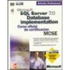 Microsoft SQL Server 7.0 Database Implementation. Curso oficial de certificación MCSE